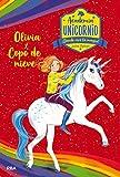 Academia Unicornio 6. Olivia y Copo de Nieve: 006 (PEQUES)