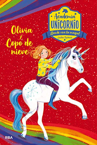Academia Unicornio 6. Olivia y Copo de Nieve (PEQUES)