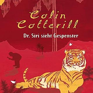 Dr. Siri sieht Gespenster                   Autor:                                                                                                                                 Colin Cotterill                               Sprecher:                                                                                                                                 Peter Weis                      Spieldauer: 8 Std. und 12 Min.     598 Bewertungen     Gesamt 4,4
