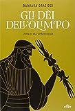 Gli dei dell'Olimpo. Storia di una sopravvivenza. Con e-book