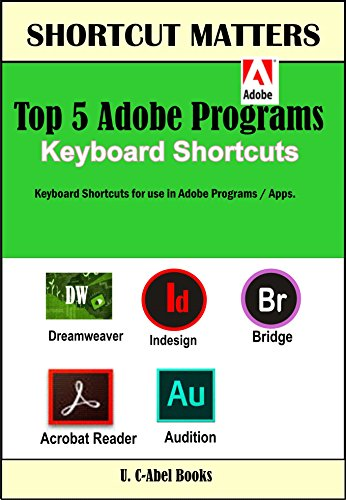 Top 5 Adobe Keyboard Shortcuts (Shortcut Matters Book 30) (English Edition)