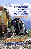Reflections on a Tour du Mont Blanc: Time Out with a Bear (English Edition)