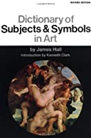 Dictionary Of Subjects And Symbols In Art: Revised Edition (Icon Editions)