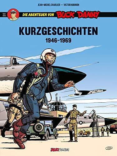 Die Abenteuer von Buck Danny, Kurzgeschichten: Band 1: 1946 - 1969 (Buck Danny Sonderband)