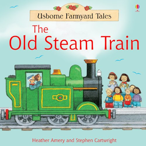 The Old Steam Train: For tablet devices (Usborne Farmyard Tales) (English Edition)