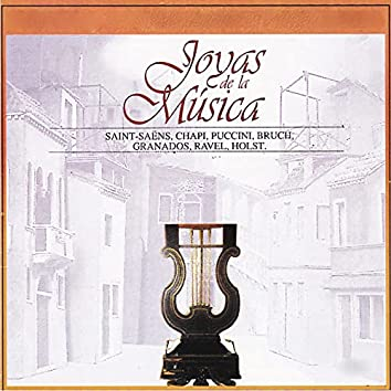 Joyas de la Música, Saint-Saéns, Chapi, Puccini, Bruch, Granados, Ravel, Holst