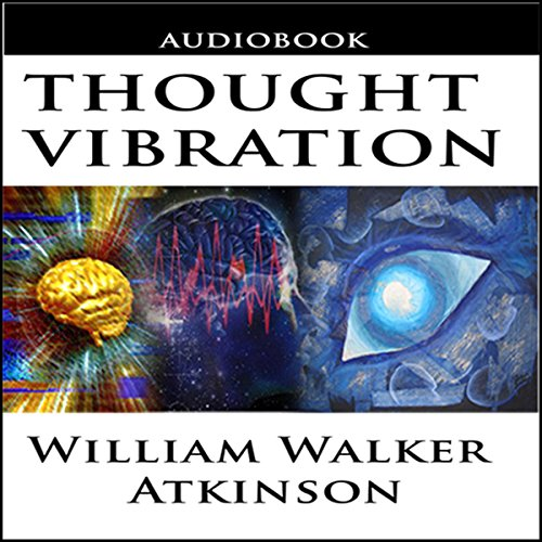 Thought Vibration or the Law of Attraction in the Thought World audiobook cover art