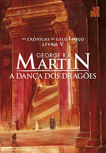 A dança dos dragões (As Crônicas de Gelo e Fogo Livro 5)