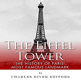The Eiffel Tower: The History of Paris' Most Famous Landmark audiobook cover art