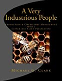 A Very Industrious People: Production & Operations Management from a Latter-day Saint Perspective
