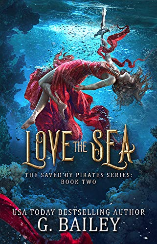 Love the Sea: Reverse Harem Fantasy Romance (Saved by pirates Book 2)