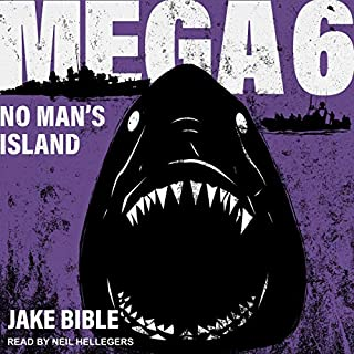 Mega 6: No Man's Island     Mega Series, Book 6              By:                                                                                                                                 Jake Bible                               Narrated by:                                                                                                                                 Neil Hellegers                      Length: 8 hrs and 26 mins     Not rated yet     Overall 0.0