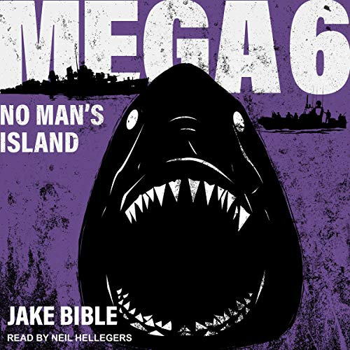 Mega 6: No Man's Island     Mega Series, Book 6              By:                                                                                                                                 Jake Bible                               Narrated by:                                                                                                                                 Neil Hellegers                      Length: 8 hrs and 26 mins     7 ratings     Overall 4.6