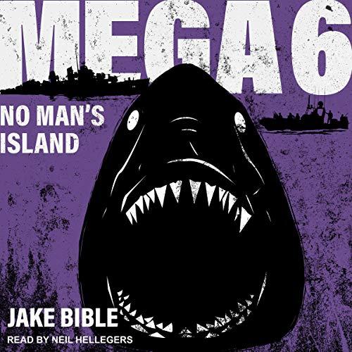 Mega 6: No Man's Island     Mega Series, Book 6              De :                                                                                                                                 Jake Bible                               Lu par :                                                                                                                                 Neil Hellegers                      Durée : 8 h et 26 min     Pas de notations     Global 0,0
