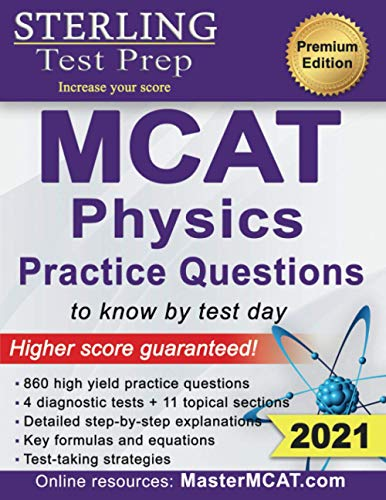 Sterling Test Prep MCAT Physics Practice Questions: High Yield MCAT Physics Practice Questions with Detailed Explanations