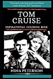 Tom Cruise Inspirational Coloring Book (Tom Cruise Books)