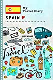 Spain My Travel Diary: Kids Guided Journey Log Book 6x9 - Record Tracker Book For Writing, Sketching, Gratitude Prompt - Vacation Activities Memories Keepsake Journal - Girls Boys Traveling Notebook