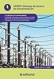 Montaje de centros de transformación. ELEE0209 - Montaje y mantenimiento de redes eléctricas de alta tensión de 2ª y 3ª categoría y centros de transformación
