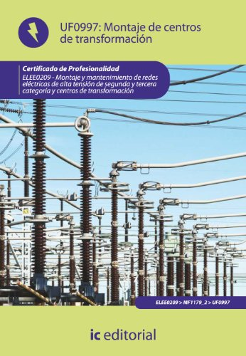 Montaje de centros de transformación. ELEE0209 - Montaje y mantenimiento de redes...