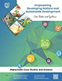 Empowering Developing Nations and Sustainable Development: Case Studies and Synthesis (Sustainability Outreach)