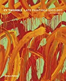 Cy Twombly - Late Works 2003-2011
