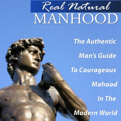 Real Natural Manhood audiobook cover art