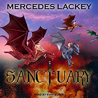 Sanctuary     Dragon Jousters, Book 3              Written by:                                                                                                                                 Mercedes Lackey                               Narrated by:                                                                                                                                 Ryan Burke                      Length: 10 hrs and 24 mins     Not rated yet     Overall 0.0