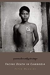 Facing Death in Cambodia (English Edition) eBook Kindle