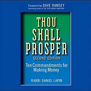 Thou Shall Prosper      Ten Commandments for Making Money              By:                                                                                                                                 Rabbi Daniel Lapin                               Narrated by:                                                                                                                                 A.C. Fellner                      Length: 17 hrs and 53 mins     1,623 ratings     Overall 4.6