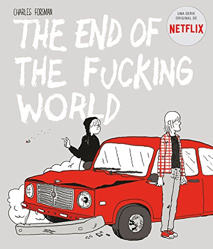 The end of the fucking world (Cómic / Nov. Gráfica)