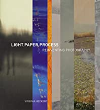 Light, Paper, Process: Reinventing Photography