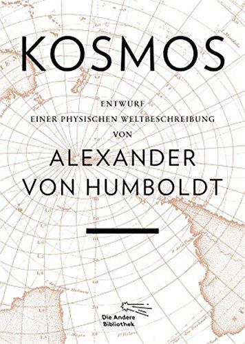 Kosmos: Entwurf einer physischen Weltbeschreibung (Foliobände der Anderen Bibliothek, Band 14)