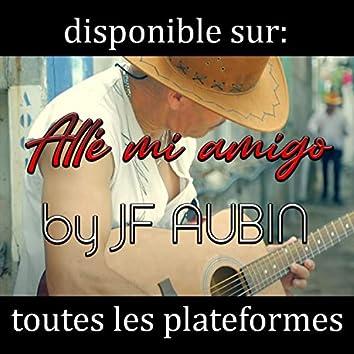 Allé mi amigo by Jf Aubin