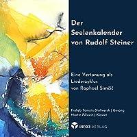 Der Seelenkalender von Rudolf Steiner: Eine Vertonung als Liederzyklus von Raphael Simcic