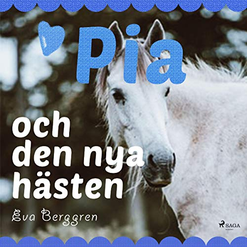 Pia och den nya hästen                   By:                                                                                                                                 Eva Berggren                               Narrated by:                                                                                                                                 Sandra Kassman                      Length: 2 hrs and 8 mins     Not rated yet     Overall 0.0