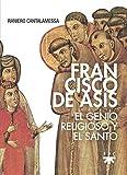 Francisco De Asis. El Genio religioso y: El genio religioso y el santo (Fuera de Colección)