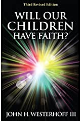 Will Our Children Have Faith? Third Revised Edition Kindle Edition