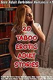 Taboo Erotic Adult Stories: 20 Explicit Hot Reverse Harem Short Romance Stories, Older Couple Younger Man Sex Story, MFM Erotic Women Menage Explicit Forbidden, ... Forbidden Romances Book 3) (English Edition)