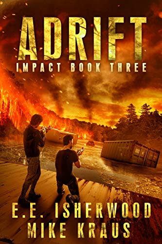 Adrift: Impact Book 3: (A Post-Apocalyptic Survival Thriller Series) by [E.E. Isherwood]