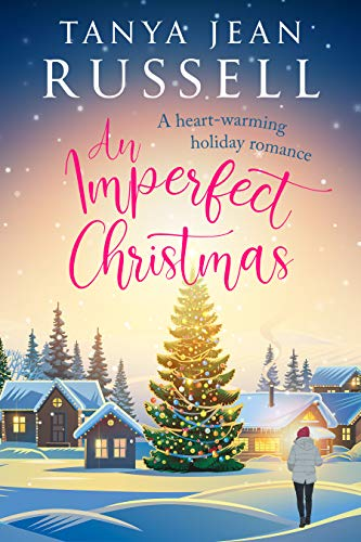 An Imperfect Christmas: A heart-warming holiday romance by [Tanya Jean Russell]