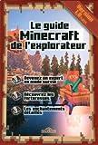 Le guide Minecraft de l'explorateur de Stéphane Pilet (12 mars 2015) Broché - 12/03/2015