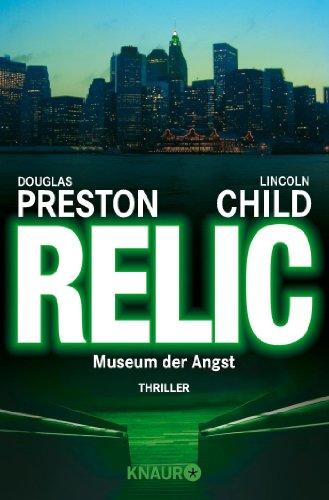 Relic: Museum der Angst (Ein Fall für Special Agent Pendergast, Band 1)