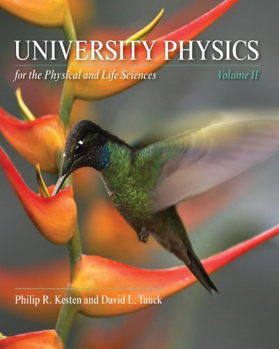 Compare Textbook Prices for University Physics for the Physical and Life Sciences: Volume II First Edition Edition ISBN 9781429289825 by Kesten, Philip R.,Tauck, David L.