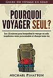 Pourquoi voyager seul ? - Les 12 raisons pour lesquelles le voyage en solo transforme votre personnalité et change votre vie (Guide du voyage en solo t. 1) - Format Kindle - 2,99 €
