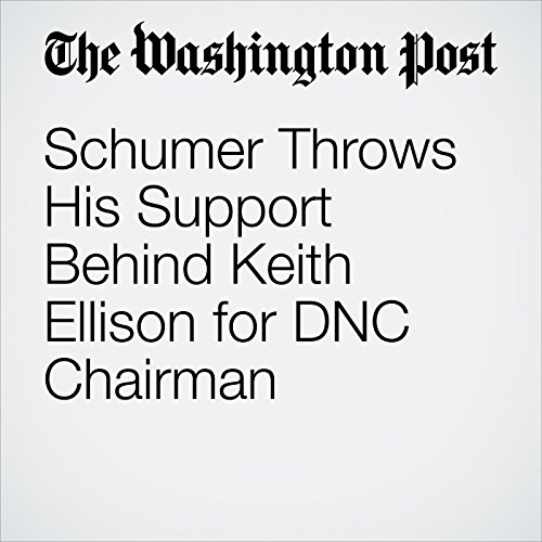 Schumer Throws His Support Behind Keith Ellison for DNC Chairman cover art