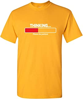 ZoDong Thinking Please Be Patient Sarcasm Novelty Mens Sarcastic Funny T Shirts