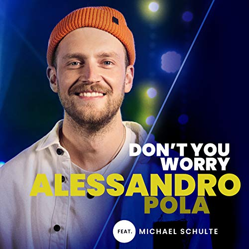 Don\'t You Worry (From The Voice Of Germany) [feat. Michael Schulte]