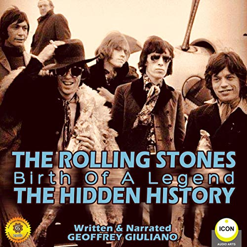 The Rolling Stones: Birth of a Legend - The Hidden History audiobook cover art