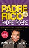 Padre rico. Padre pobre (Nueva edición actualizada).: Qué les enseñan los ricos a sus hijos acerca del dinero