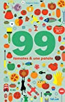 99 tomates et une patate: 1 livre-jeu pour jouer 99 fois au moins ! par Chedru